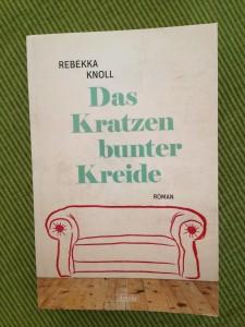 Rebekka Knoll - Das Kratzen bunter Kreide