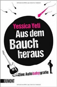 Yessica Yeti - Aus dem Bauch heraus