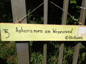 Aphorismen am Wegesrand by Elke Bischofs