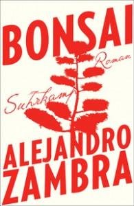 Bonsai_AlejandroZambra_Suhrkamp