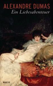 Alexandre Dumas_Ein Liebesabenteuer_Manesse